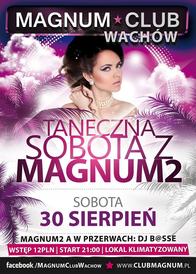 Magnum Club Wachów – Sobota – 30.08.2014