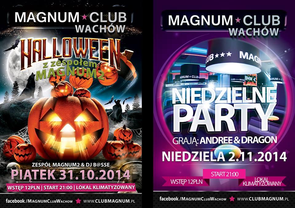 Magnum Club Wachów 31.10, 02.11.2014