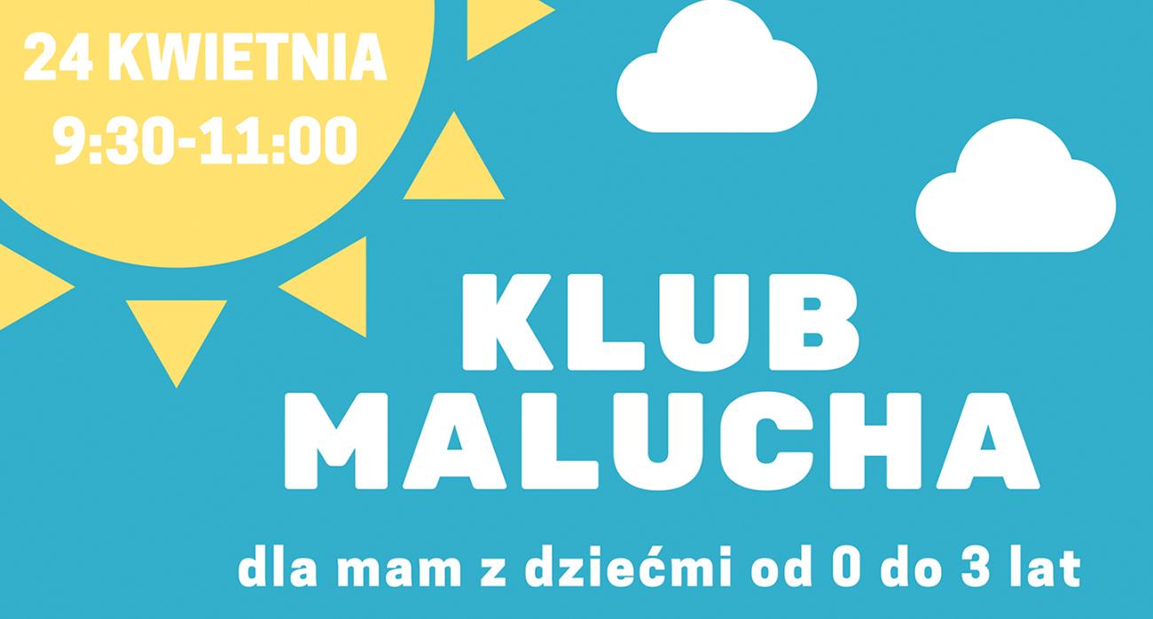 Klub Malucha dla mam i dzieci – wtorek 24 kwietnia