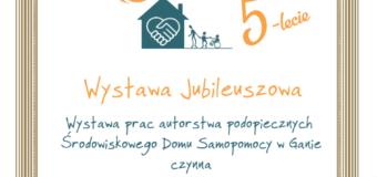 Wystawa Jubileuszowa – ŚDS Gana – Muzeum w Praszce