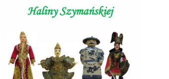 Lalki – Pamiątki z podróży Haliny Szymańskiej – Muzeum w Praszce