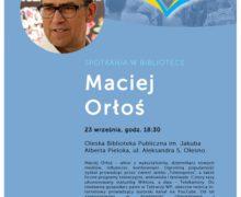 Maciej Orłoś – Spotkanie w oleskiej bibliotece