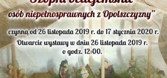 """""""Oleskie Perełki na święta. Szopki betlejemskie osób niepełnosprawnych z Opolszczyzny"""""""