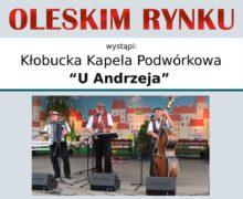 """Koncert na oleskim rynku – Kłobucka Kapela Podwórkowa """"U Andrzeja"""""""