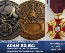 Wystawa Adam Bilski – Honorowy Obywatel Praszki – Honorowy Naczelnik OSP Praszka – Muzeum w Praszce