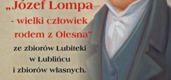 """""""Józef Lompa – wielki człowiek rodem z Olesna"""" – wystawa w Oleskim Muzeum Regionalnym"""