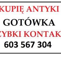 KUPIĘ - ANTYKI / STAROCIE / DZIEŁA SZTUKI za GOTÓWKĘ - PŁACĘ z GÓRY !!!